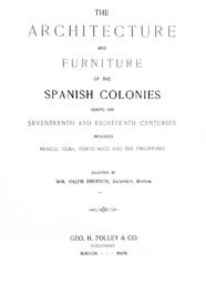 The Architecture And Furniture Of The Spanish Colonies During The